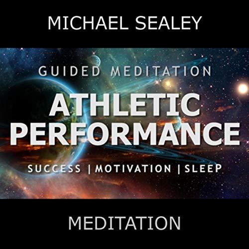 Guided Meditation: Athletic Performance Success, Motivation & Sleep (feat. Christopher Lloyd Clarke)