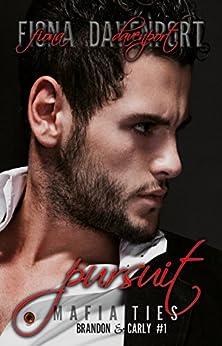 Pursuit (Mafia Ties: Brandon & Carly Book 1) by [Fiona Davenport]