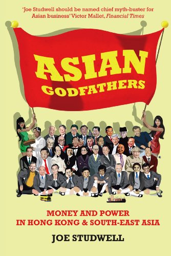 Asian Godfathers: Money and Power in Hong Kong and South East Asia (English Edition)