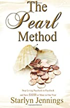 The Pearl Method: Stop Living Paycheck to Paycheck and Save $5000 or More in One Year