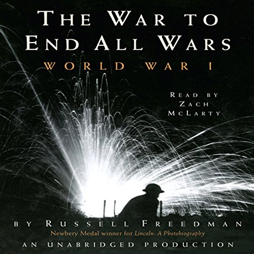 The War to End All Wars: World War I audiobook cover art