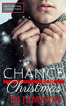 Chance for Christmas (Ashe Sentinel Connections Book 6) by [DJ Jamison]