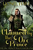 Claimed by the Orc Prince: An MM Fantasy Romance (The Orc Prince Trilogy Book 1)