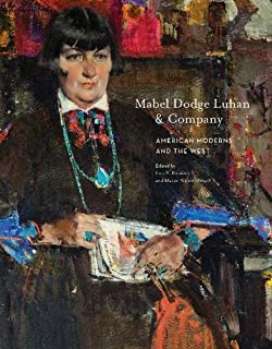 Mabel Dodge Luhan & Company: American Moderns & the West