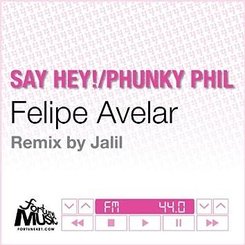 Say Hey! / Phunky Phil