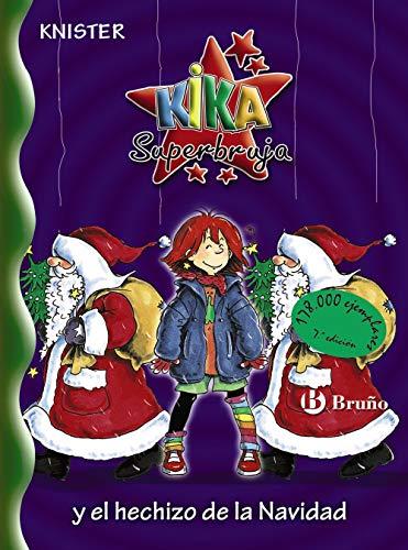 Kika Superbruja y el hechizo de la Navidad (Castellano - A Partir De 8 Años - Personajes - Kika Superbruja)