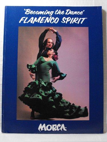 Becoming the Dance: Flamenco Spirit