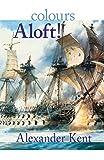 Colours Aloft! (The Bolitho Novels)