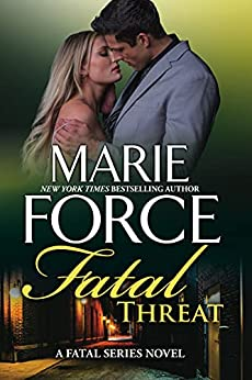 Fatal Threat (Fatal Series Book 11) by [Marie Force]