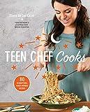 Teen Chef Cooks: 80 Scrumptious, Family-Friendly Recipes: A Cookbook - Eliana de Las Casas