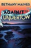 Against the Undertow (San Juan Islands Murder Mysteries) (Volume 2)