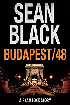 Budapest/48: A Ryan Lock Story by [Sean Black]