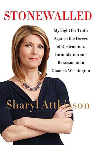 Stonewalled: My Fight for Truth Against the Forces of Obstruction, Intimidation, and Harassment in Obama's Washington (English Edition)