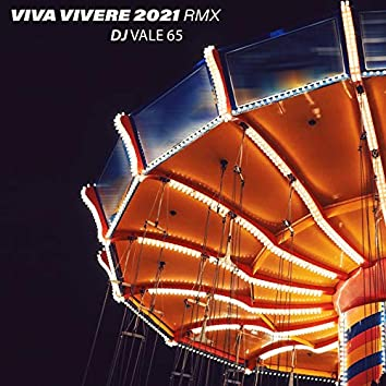 Viva vivere (2021 Remix)