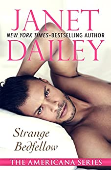 Strange Bedfellow (The Americana Series Book 39) by [Janet Dailey]