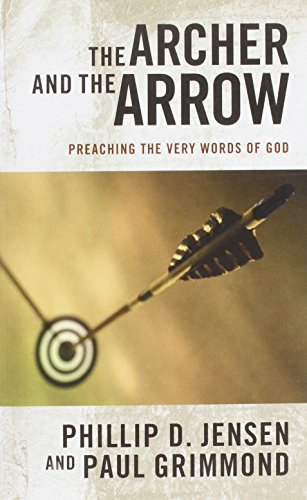 Archer and the Arrow : Preaching the very words of God