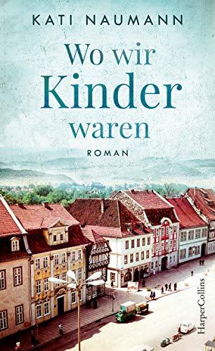 Buchseite und Rezensionen zu 'Wo wir Kinder waren' von Kati Naumann