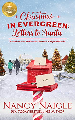 Christmas in Evergreen: Letters to Santa: Based on a Hallmark Channel original movie