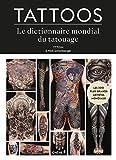 Tattoos: Le Dictionnaire mondial du tatouage
