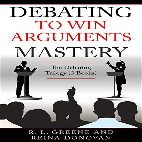 Debating to Win Arguments Mastery audiobook cover art
