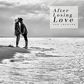 After Losing Love