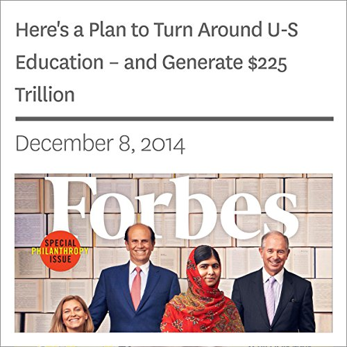 Here's a Plan to Turn Around U-S Education – and Generate $225 Trillion audiobook cover art