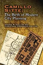 Camillo Sitte( The Birth of Modern City Planning( With a Translation of the 1889 Austrian Edition of His City Planning According to Artistic Principle)[CAMILLO SITTE THE BIRTH OF MOD][Paperback]