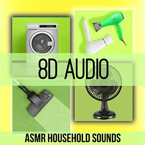 ASMR 8D Audio Household Sounds - Vacuum Cleaner, Blow Dryer, Washing Machine, Fan, Mixer,Blender, Air Conditioner