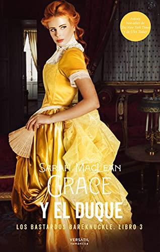 Grace y el duque: Los bastardos Bareknuckle. Libro 3 (Romántica)