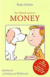 Bodo Schäfer: Ein Hund namens Money, hier bei Amazon ansehen