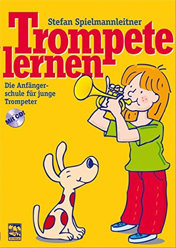 Trompete lernen: Die Anfängerschule mit CD für junge Trompeter: Die Anfängerschule mit CD für junge Trompeter. Die richtige Atem- und Fingertechnik ... Ein Farbplakat mit Grifftabellen liegt bei
