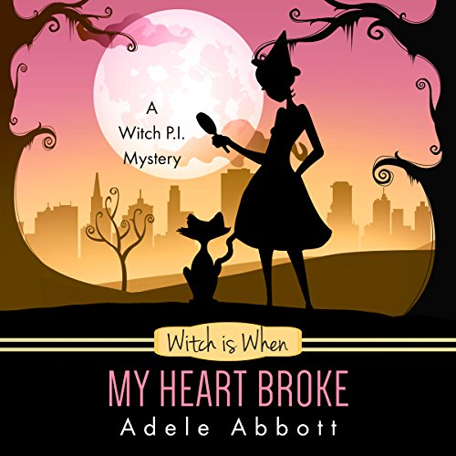 Witch is When My Heart Broke (A Witch P.I. Mystery) (Volume 9) audiobook cover art