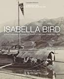 Isabella Bird: A Photographic Journal of Travels Through China 1894–1896