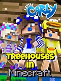Clip: Treehouses in Minecraft - Little Carly