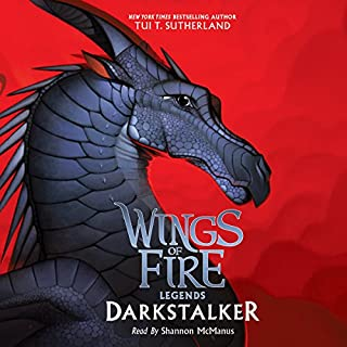 Darkstalker     Wings of Fire: Legends              By:                                                                                                                                 Tui T. Sutherland                               Narrated by:                                                                                                                                 Shannon McManus                      Length: 9 hrs and 50 mins     291 ratings     Overall 4.8