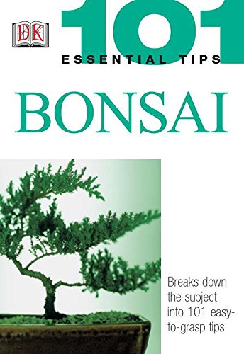 Bonsai (101 Essential Tips)