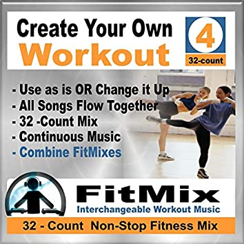 Create Your Own Workout Vol.4 - New Music Re-Mix for Group Fitness, Kickboxing, Step, Running, Cycling, Cardio Kick. (Non-Stop)