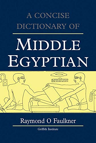 Concise Dictionary of Middle Egyptian (Griffith Institute...