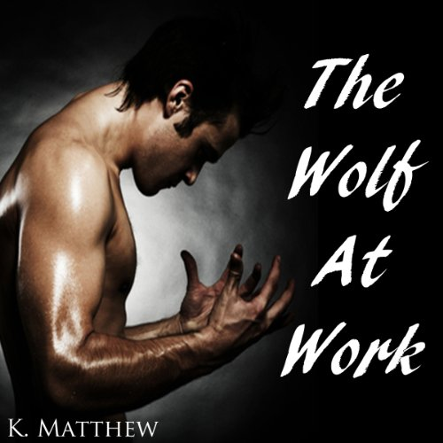 The Wolf at Work audiobook cover art