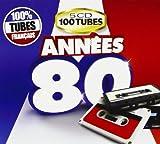 Annees 80 100% Tubes Francais