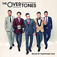 Good Ol' Fashioned Love by Overtones (2011-10-25)