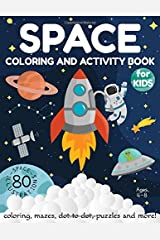 Space Coloring and Activity Book for Kids Ages 4-8: Coloring, Mazes, Dot to Dot, Puzzles and More! (80 Space Illustrations) Paperback