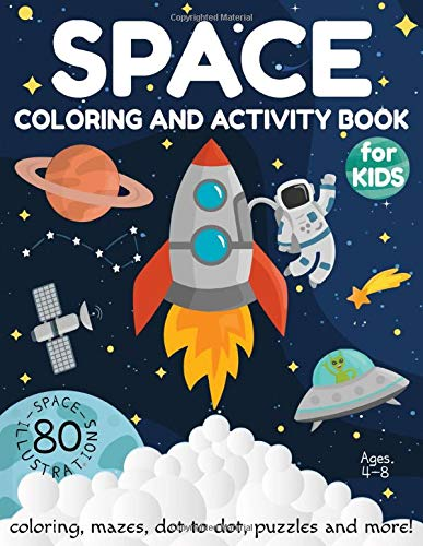 Space Coloring and Activity Book for Kids Ages 4-8: Coloring, Mazes,...