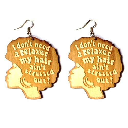 I Don't Need A Relaxer My Hair Aint Stressed Out Earrings/Natural Hair Earrings