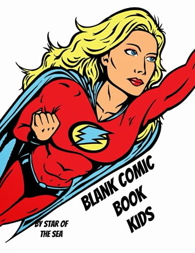 Blank Comic Book: A Blank Comic Book For Kids! 125 pages! (Blank Comic Book Series)