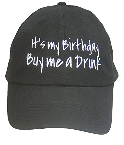 It's My Birthday Buy me a Drink - Black Embroidered Ball Cap