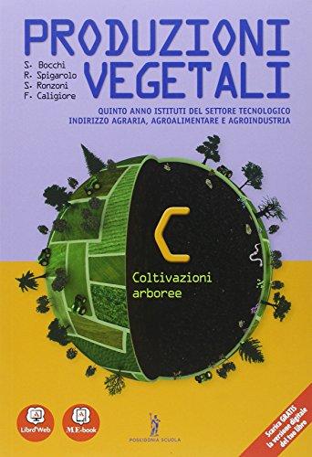 Produzioni vegetali. Per le Scuole superiori. Con e-book. Con espansione online: 3