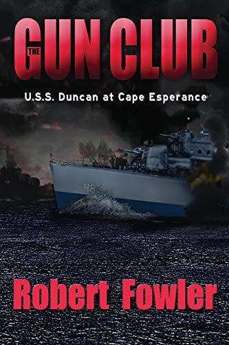 The Gun Club: U.S.S. Duncan at Cape Esperance