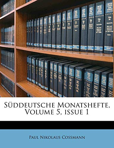 Suddeutsche Monatshefte, Volume 5, Issue 1