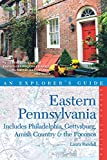 Explorer s Guide Eastern Pennsylvania: Includes Philadelphia, Gettysburg, Amish Country & the Poconos (Second Edition) (Explorer s Complete)